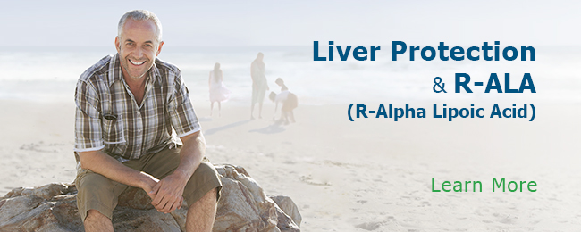 Liver Protection & R-ALA R-Apha Lipoic Acid Learn More